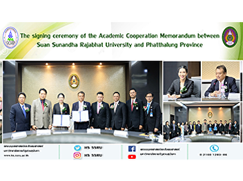 The signing ceremony of the Academic Cooperation Memorandum between Suan Sunandha Rajabhat University and Phatthalung Province